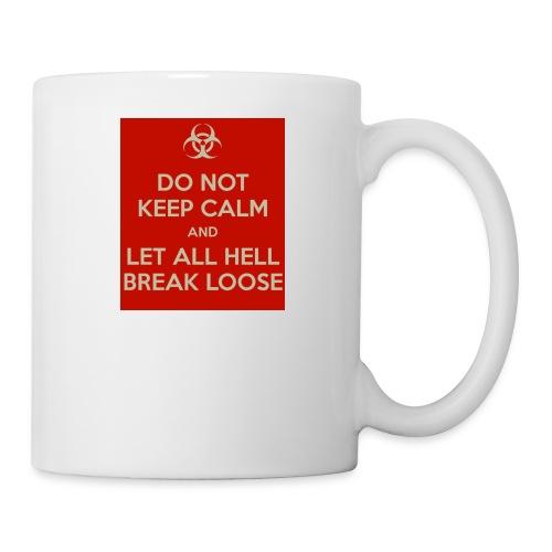 do-not-keep-calm-and-let-all-hell-break-loose - Coffee/Tea Mug