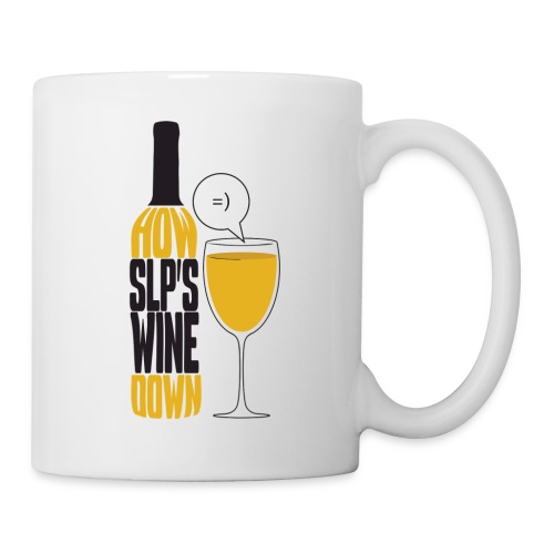 How SLP's wine down - Coffee/Tea Mug
