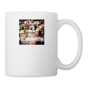 Focus on today not tomorrow - Coffee/Tea Mug