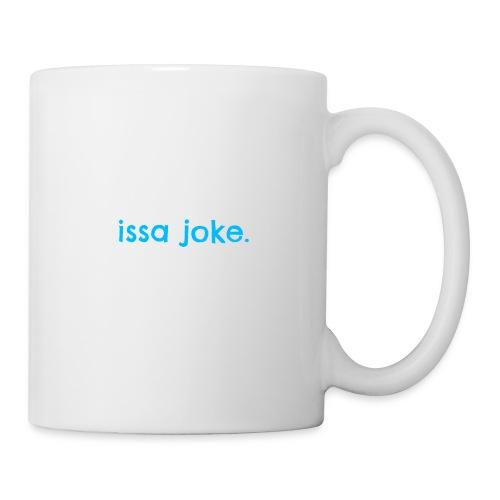 issa joke. - Coffee/Tea Mug