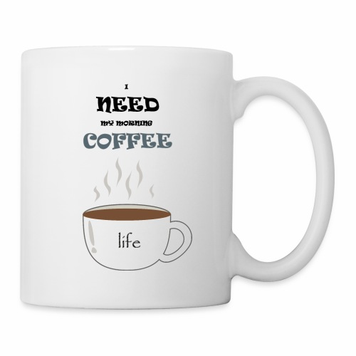 I need my morning coffee - Coffee/Tea Mug