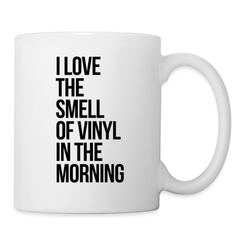 I love the smell of vinyl in the morning - Coffee/Tea Mug