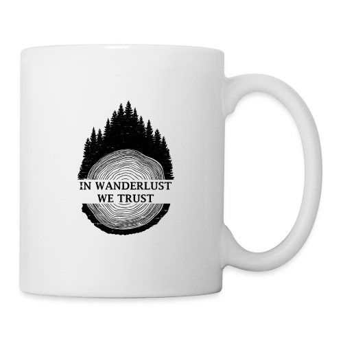 In Wanderlust We Trust - Coffee/Tea Mug