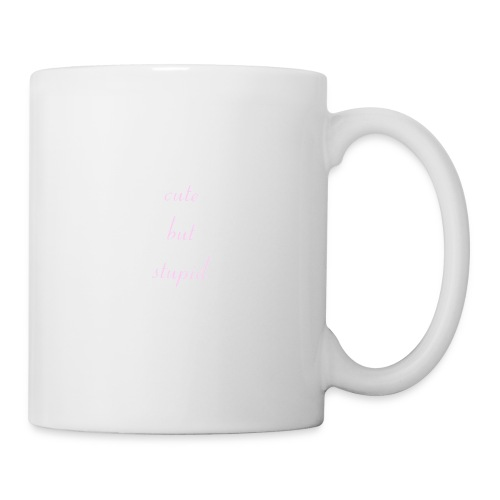 Cute But Stupid - Coffee/Tea Mug