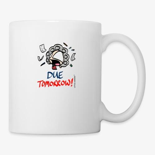 Little Judges - Due Tomorrow - Coffee/Tea Mug
