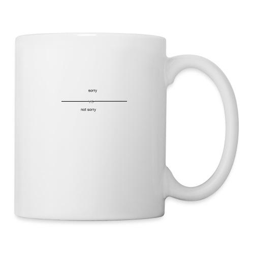Sorry VS Not Sorry - Coffee/Tea Mug