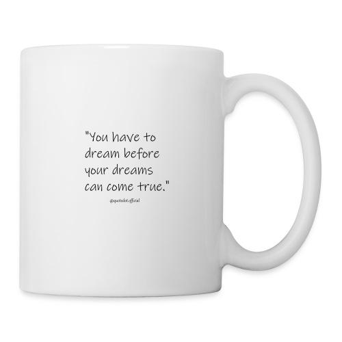 Dream Quote - Coffee/Tea Mug