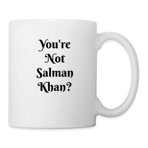 Your'e Not Salman Khan? - Coffee/Tea Mug