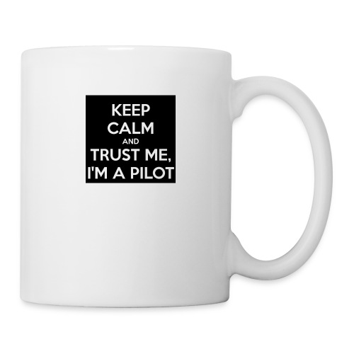 KEEP CALM AND TRUST ME, I'M PILOT - Coffee/Tea Mug