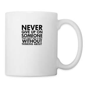 76536 Never give up on love quotes - Coffee/Tea Mug