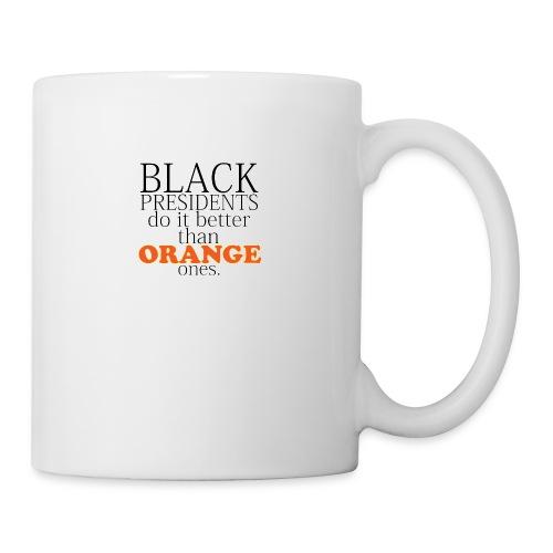 black presidents do it better - Coffee/Tea Mug