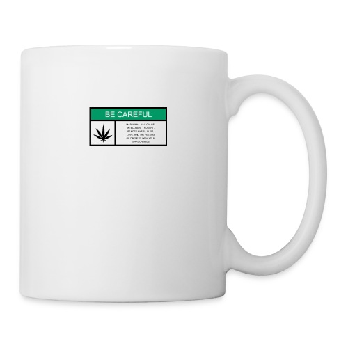 Be Careful Marijuana Causes - Coffee/Tea Mug