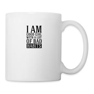i am good girl with a lot of bad habits - Coffee/Tea Mug