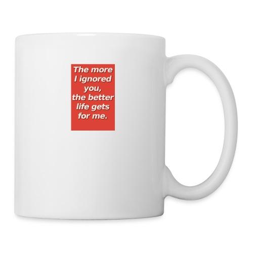 The more I ignored you - Coffee/Tea Mug