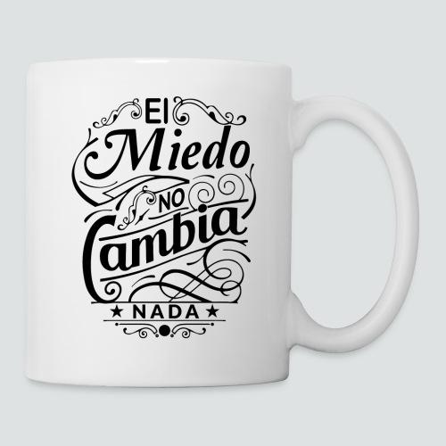 el miedo no cambia nada - Coffee/Tea Mug