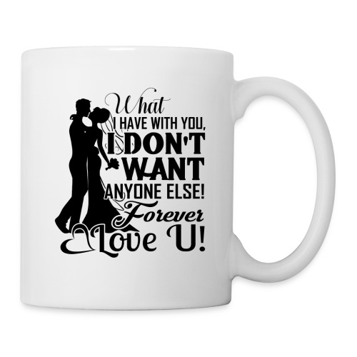 love u forever - Coffee/Tea Mug