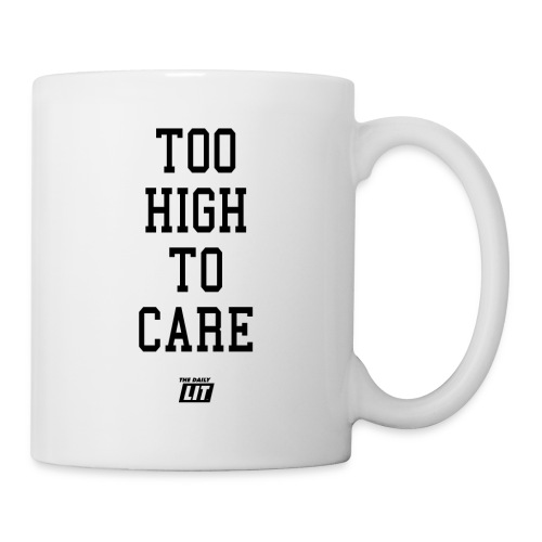 'too high to care' - Coffee/Tea Mug