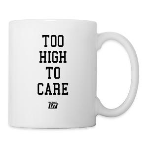 'too high to care' - Coffee/Tea Mug