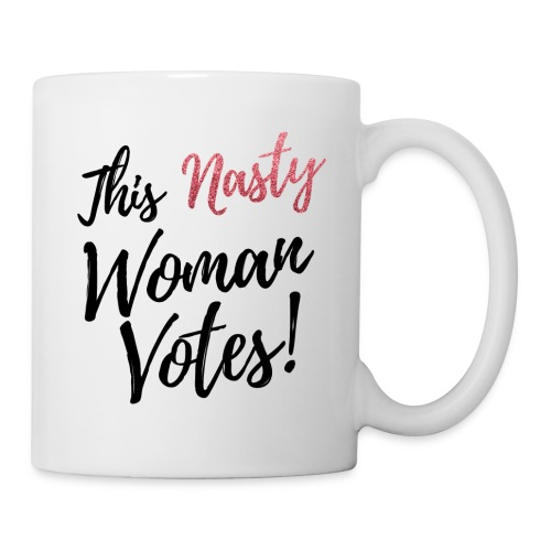 this nasty woman votes black text glitter nasty - Coffee/Tea Mug