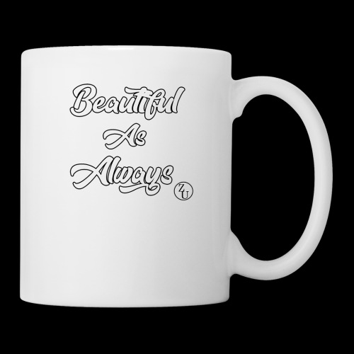 Beatiful as Always print - Coffee/Tea Mug
