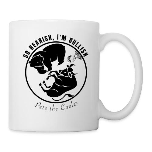 So Bearish, I'm Bullish - Pete the Cooler - Coffee/Tea Mug