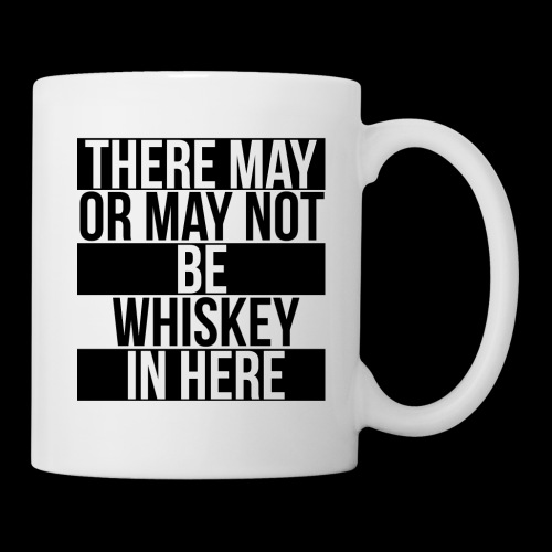 Whiskey In Here Coffee Mug/Cup - Coffee/Tea Mug