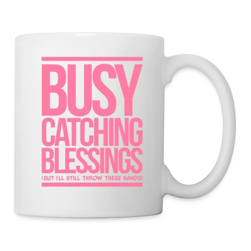 Busy Catching Blessings - Coffee/Tea Mug