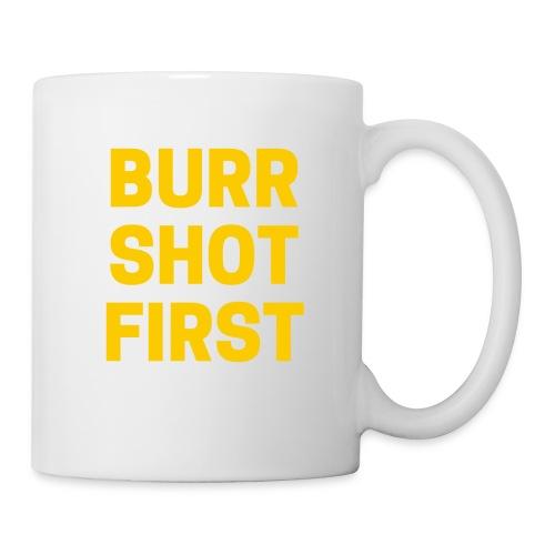 Burr Shot First Quote Tee T-shirt - Coffee/Tea Mug