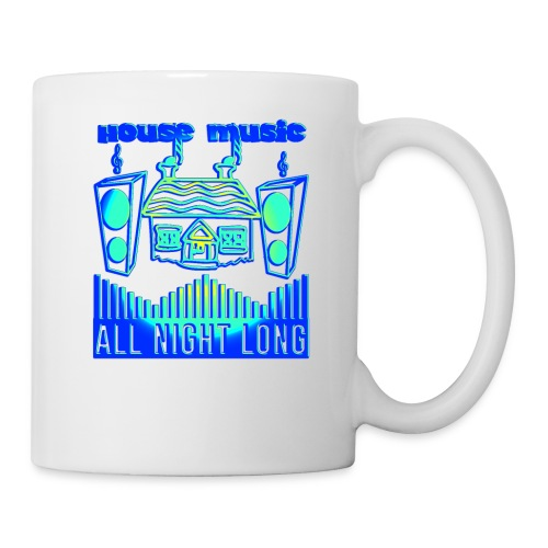 House music all night long - Coffee/Tea Mug