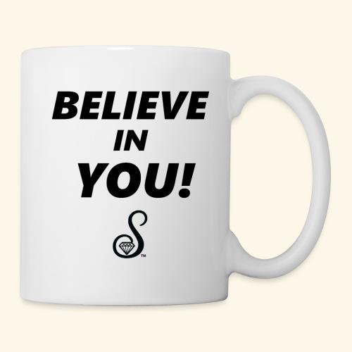 BELIEVE IN YOU - Coffee/Tea Mug