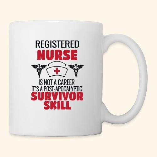 Registered Nurse is a Post-Apocalyptic SKill - Coffee/Tea Mug