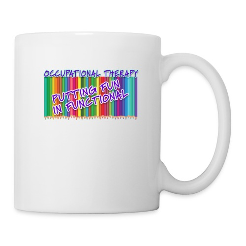 Occupational Therapy Putting the fun in functional - Coffee/Tea Mug