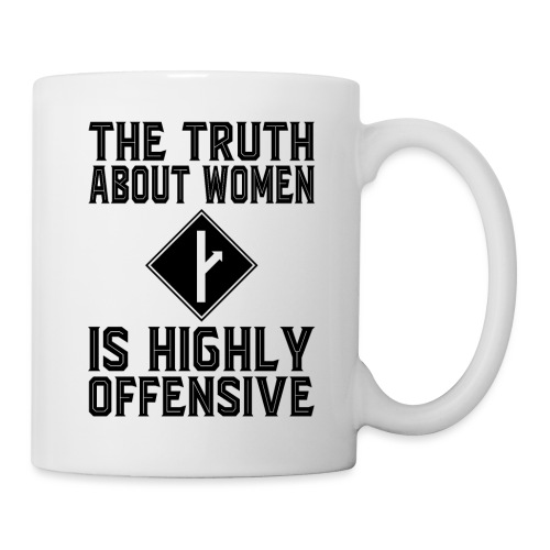 The Truth About Women Is Highly Offensive - Coffee/Tea Mug