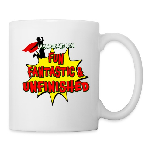 Fun Fantastic and UNFINISHED - Back to School - Coffee/Tea Mug