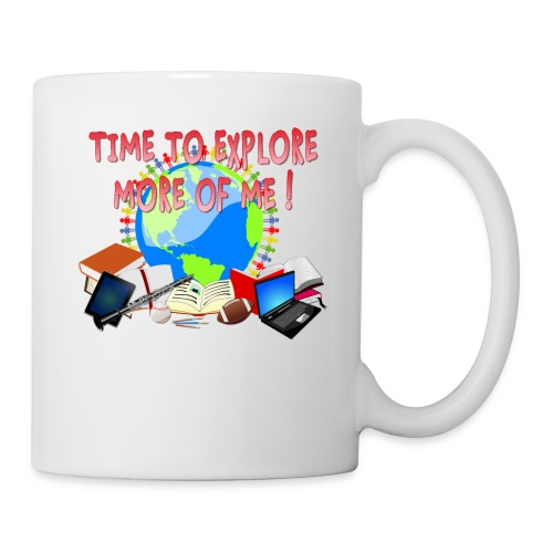 Time to Explore More of Me ! BACK TO SCHOOL - Coffee/Tea Mug