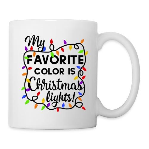 My Favorite Color Is Christmas Lights Design - Coffee/Tea Mug