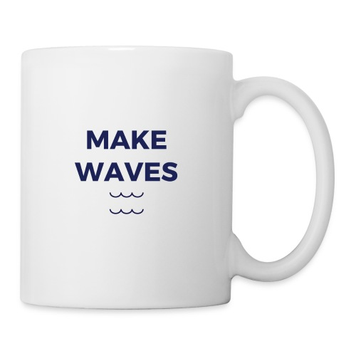 MAKE WAVES - Coffee/Tea Mug