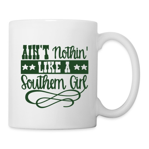 aint nothin like a southern girl - Coffee/Tea Mug