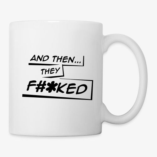 And Then They FKED Logo - Coffee/Tea Mug