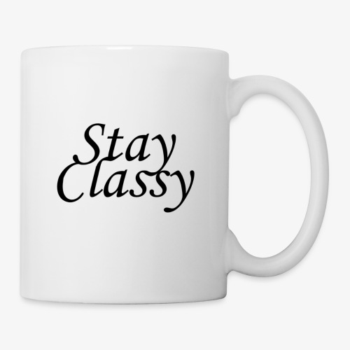 Stay Classy - Coffee/Tea Mug