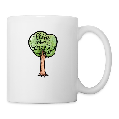 Plant More Trees - Coffee/Tea Mug