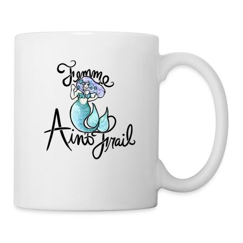 Femme ain't Frail Mermaid - Coffee/Tea Mug