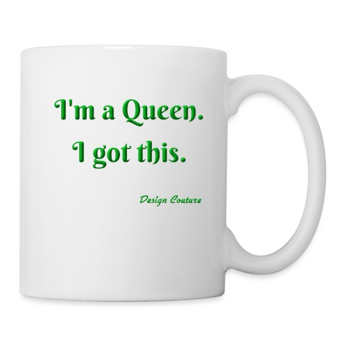 I M A QUEEN GREEN - Coffee/Tea Mug
