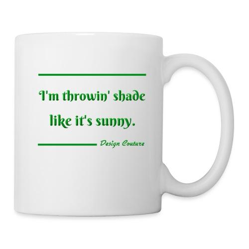 I M THROWIN SHADE GREEN - Coffee/Tea Mug