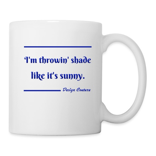 I M THROWIN SHADE BLUE - Coffee/Tea Mug