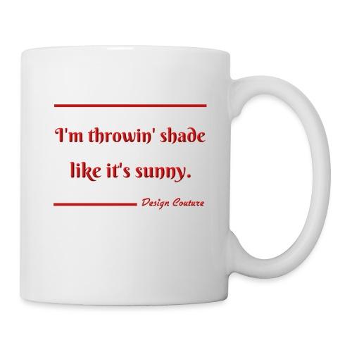I M THROWIN SHADE RED - Coffee/Tea Mug