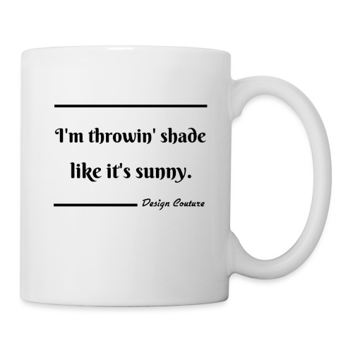 I M THROWIN SHADE BLACK - Coffee/Tea Mug