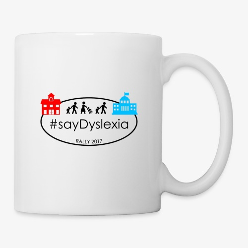 #SayDyslexia Rally 2017 (Color) - Coffee/Tea Mug