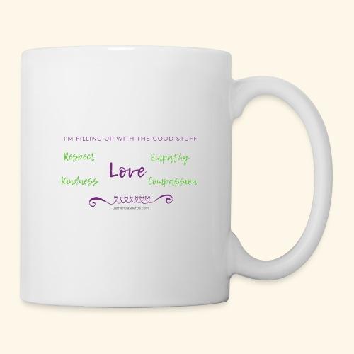 I'm filling up with the Good Stuff mug - Coffee/Tea Mug