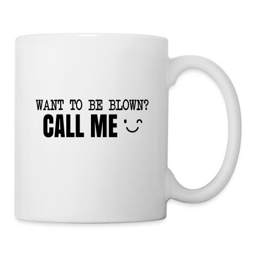 Want To Be Blown? Call Me T-shirt - Coffee/Tea Mug